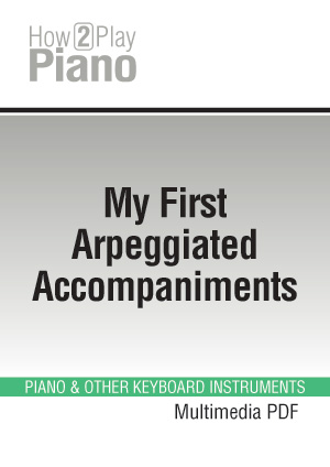 My First Arpeggiated Accompaniments, Learn how to play ...